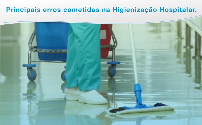 Principais Erros Cometidos na Higienização Hospitalar